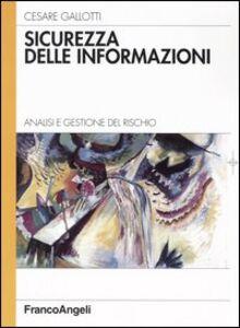 Foto Cover di Sicurezza delle informazioni. Analisi e gestione del rischio, Libro di Cesare Gallotti, edito da Franco Angeli