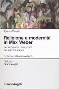 Religione e modernità in Max Weber. Per un'analisi comparata dei sistemi sociali