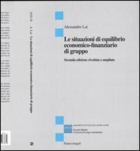 Foto Cover di Le situazioni di equilibrio economico-finanziario di gruppo, Libro di Alessandro Lai, edito da Franco Angeli