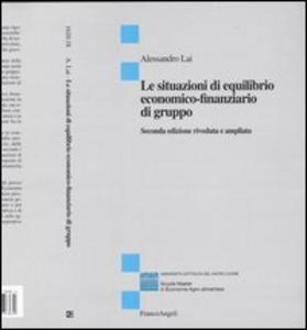 Libro Le situazioni di equilibrio economico-finanziario di gruppo Alessandro Lai