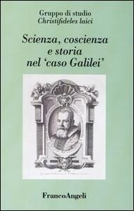 Scienza, coscienza e storia nel «caso Galilei»