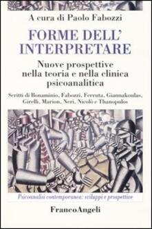 Forme dellinterpretare. Nuove prospettive nella teoria e nella clinica psicoanalitica.pdf