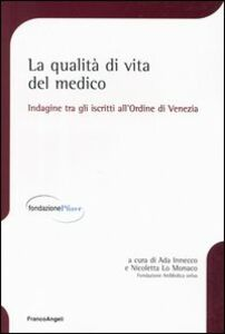 Libro La qualità di vita del medico. Indagine tra gli iscritti all'Ordine di Venezia
