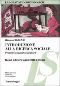Introduzione alla ricerca sociale. Problemi e qualche soluzione