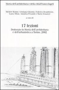 Libro Diciassette lezioni. Dottorato in Storia dell'architettura e dell'urbanistica a Torino, 2002