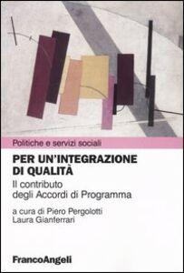 Libro Per un'integrazione di qualità. Il contributo degli Accordi di Programma