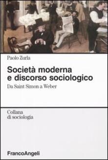 Società moderna e discorso sociologico. Da Saint Simon a Weber.pdf