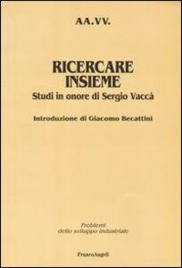 Foto Cover di Ricercare insieme. Studi in onore di Sergio Vaccà, Libro di  edito da Franco Angeli
