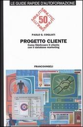 Progetto cliente. Come fidelizzare il cliente con il database marketing