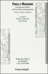 Parola e mediazione. L'eloquenza politica nella società contemporanea. Francia e Italia a confronto