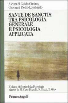 Sante De Sanctis tra psicologia generale e psicologia applicata - Guido Cimino,Giovanni P. Lombardo - copertina