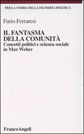 Il fantasma della comunità. Concetti politici e scienza sociale in Max Weber
