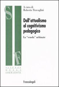 Libro Dall'attualismo al cognitivismo pedagogico. La «scuola» urbinate