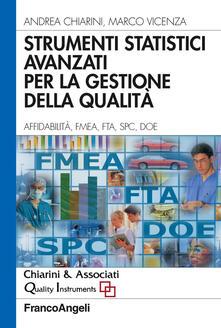 Strumenti statistici avanzati per la gestione della qualità. Affidabilità, FMEA, FTA, SPC, DOE.pdf