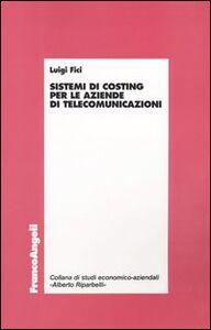 Libro Sistemi di costing per le aziende di telecomunicazioni Luigi Fici