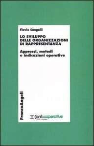 Libro Lo sviluppo delle organizzazioni di rappresentanza. Approcci, metodi e indicazioni operative Flavio Sangalli