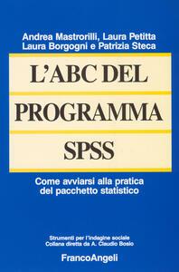 L' ABC del programma SPSS. Come avviarsi alla pratica del pacchetto statistico