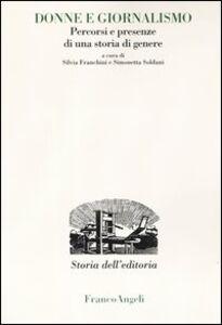 Foto Cover di Donne e giornalismo. Percorsi e presenze di una storia di genere, Libro di  edito da Franco Angeli