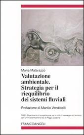 Valutazione ambientale. Strategia per il riequilibrio dei sistemi fluviali