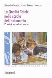 La qualità totale nella scuola dell'autonomia. Principi, metodi, strumenti
