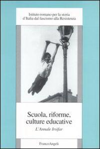 Libro Scuola, riforme, culture educative. L'annale Irsifar