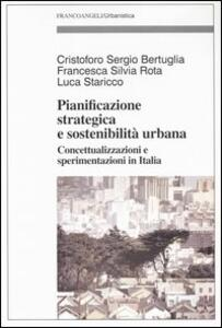 Pianificazione strategica e sostenibilità urbana. Concettualizzazioni e sperimentazioni in Italia