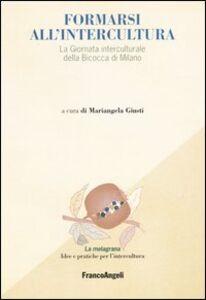 Foto Cover di Formarsi all'intercultura. La giornata interculturale della Bicocca di Milano, Libro di  edito da Franco Angeli