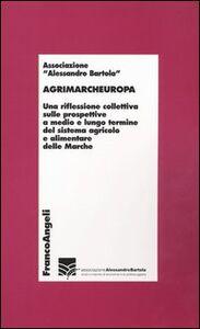 Foto Cover di Agrimarcheuropa, Libro di  edito da Franco Angeli