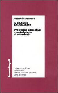 Foto Cover di Il bilancio consolidato. Evoluzione normativa e metodologia di redazione, Libro di Alessandro Montrone, edito da Franco Angeli