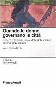 Libro Quando le donne governano le città. Genere e gestione locale del cambiamento in tre regioni italiane
