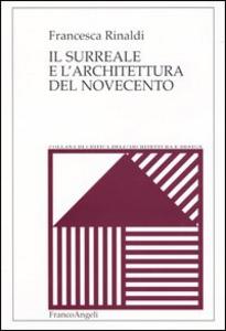 Libro Il surreale e l'architettura del Novecento Francesca Rinaldi
