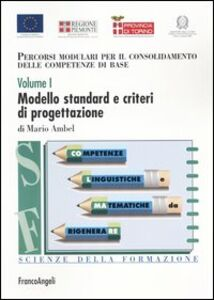 Libro Percorsi modulari per il consolidamento delle competenze di base. Vol. 1: Modello standard e criteri di progettazione. Mario Ambel