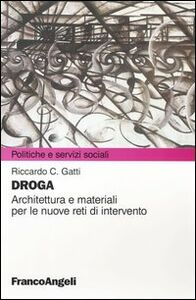Libro Droga. Architettura e materiali per le nuove reti d'intervento Riccardo C. Gatti