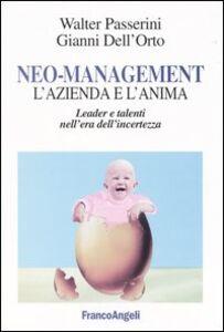 Neo-management. L'azienda e l'anima. Leader e talenti nell'era dell'incertezza