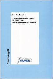 L' acquedotto civico di Genova: un percorso al futuro