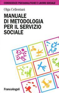 Libro Manuale di metodologia per il servizio sociale Olga Cellentani