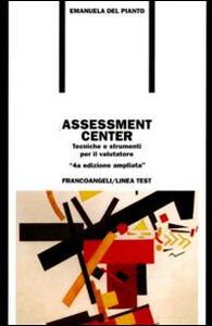Foto Cover di Assessment center. Tecniche e strumenti per il valutatore, Libro di Emanuela Del Pianto, edito da Franco Angeli