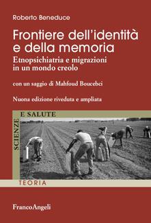 Frontiere dellidentità e della memoria. Etnopsichiatria e migrazioni in un mondo creolo.pdf