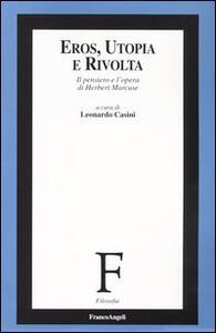 Eros, utopia e rivolta. Il pensiero e l'opera di Herbert Marcuse