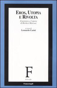 Libro Eros, utopia e rivolta. Il pensiero e l'opera di Herbert Marcuse