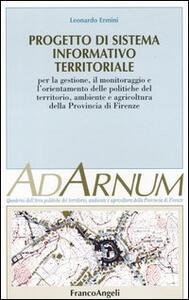 Progetto di sistema informativo territoriale. Per la gestione, il monitoraggio e l'orientamento delle politiche del territorio, ambiente e agricoltura prov. Firenze