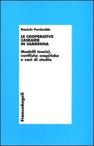 Foto Cover di Le cooperative casearie in Sardegna. Modelli teorici, verifiche empiriche e casi di studio, Libro di Daniele Porcheddu, edito da Franco Angeli