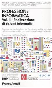 Professione informatica. Vol. 2: Realizzazione di sistemi informativi.