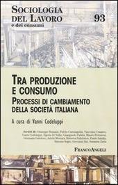Tra produzione e consumo. Processi di cambiamento della società italiana
