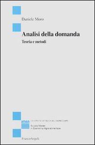 Foto Cover di Analisi della domanda. Teoria e metodi, Libro di Daniele Moro, edito da Franco Angeli