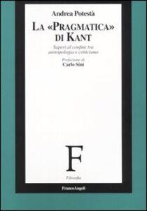 La «pragmatica» di Kant. Saperi al confine tra antropologia e criticismo