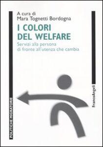 Libro I colori del Welfare. Servizi alla persona di fronte all'utenza che cambia