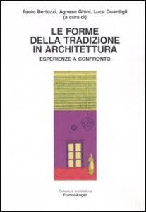 Libro Le forme della tradizione in architettura. Esperienze a confronto