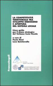 La competitività territoriale tra sviluppo endogeno e apertura del sistema locale. Linee guida per il piano strategico del Verbano Cusio Ossola