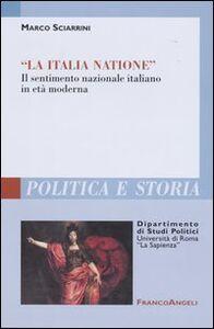 «La Italia Natione». Il sentimento nazionale italiano in età moderna